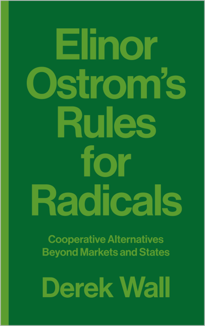 """Parution de l'ouvrage : """"Elinor Ostrom's Rules for Radicals - Cooperative Alternatives beyond Markets and States"""""""
