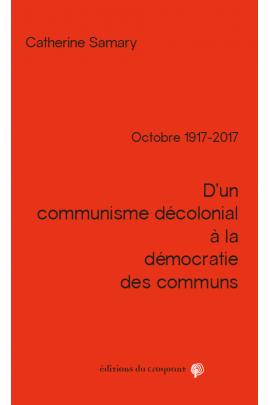 """Parution de l'ouvrage : """"D'un communisme décolonial à la démocratie des communs"""""""