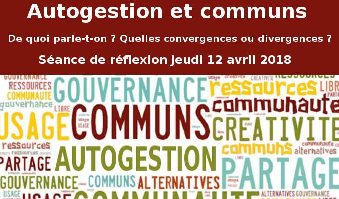 Communs et autogestion : de quoi parle-t-on ? (réunion de réflexion du 12 avril 2018)